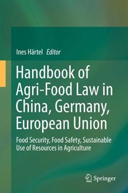 Abbildung von Härtel | Handbook of Agri-Food Law in China, Germany, European Union | 1. Auflage | 2018 | beck-shop.de