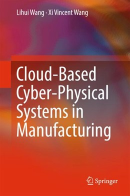 Abbildung von Wang | Cloud-Based Cyber-Physical Systems in Manufacturing | 1. Auflage | 2017 | beck-shop.de