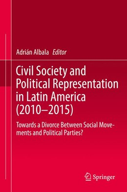 Abbildung von Albala | Civil Society and Political Representation in Latin America (2010-2015) | 2018 | Towards a Divorce Between Soci...