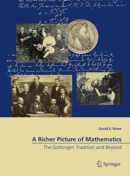 Abbildung von Rowe | A Richer Picture of Mathematics | 1. Auflage | 2018 | beck-shop.de
