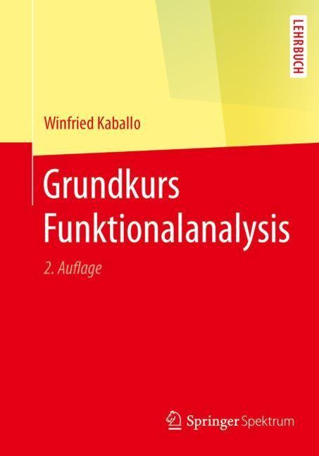 Grundkurs Funktionalanalysis   Kaballo   2. Auflage, 2018   Buch (Cover)