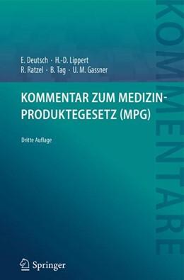 Abbildung von Deutsch / Lippert | Kommentar zum Medizinproduktegesetz (MPG) | 3. Auflage | 2018 | beck-shop.de