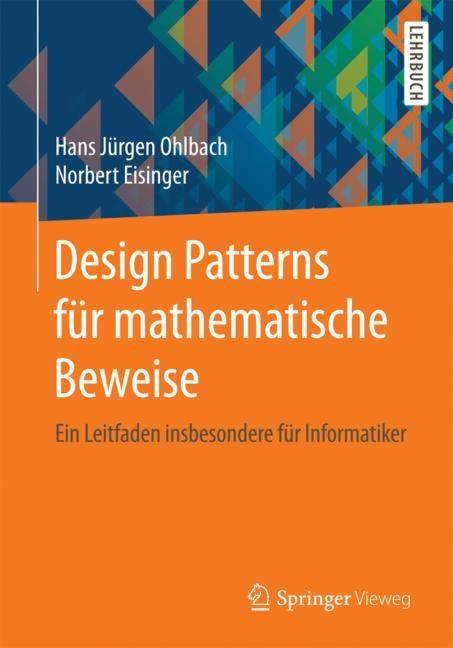 Design Patterns für mathematische Beweise | Ohlbach / Eisinger, 2017 | Buch (Cover)