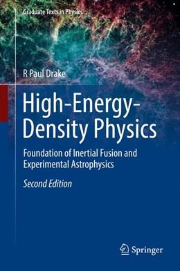 Abbildung von Drake | High-Energy-Density Physics | 2nd ed. 2018 | 2018 | Foundation of Inertial Fusion ...