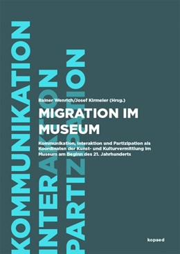 Abbildung von Wenrich / Kirmeier   Migration im Museum   2018   Museumsbesuche für Menschen mi...