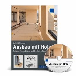 Abbildung von Lückmann / Pietryas | Ausbau mit Holz Fenster, Türen, Böden, Decken erfolgreich planen | 1. Auflage | 2017 | beck-shop.de
