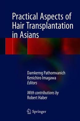 Abbildung von Pathomvanich / Imagawa   Practical Aspects of Hair Transplantation in Asians   1. Auflage   2018   beck-shop.de