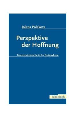 Abbildung von Poláková | Perspektive der Hoffnung | 2005 | 2005 | Transzendenzsuche in der Postm...