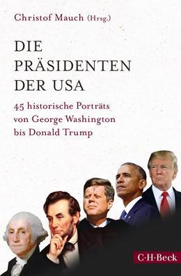 Abbildung von Mauch, Christof | Die Präsidenten der USA | 1. Auflage | 2018 | 6304 | beck-shop.de