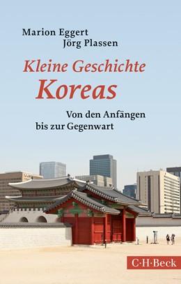 Abbildung von Eggert, Marion / Plassen, Jörg | Kleine Geschichte Koreas | 2., aktualisierte Auflage | 2018 | 1666