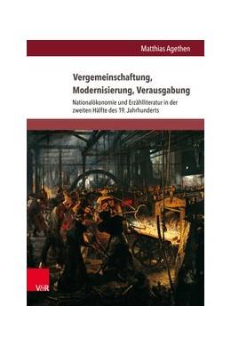 Abbildung von Agethen | Vergemeinschaftung, Modernisierung, Verausgabung | 2017 | Nationalökonomie und Erzähllit...