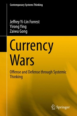 Abbildung von Yi-Lin Forrest / Ying / Gong | Currency Wars | 1st ed. 2018 | 2017 | Offense and Defense through Sy...