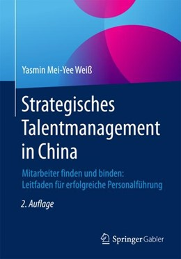 Abbildung von Weiß | Strategisches Talentmanagement in China | 2. Auflage | 2017 | beck-shop.de