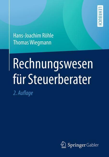 Rechnungswesen für Steuerberater | Röhle / Wiegmann | 2., aktualisierte Auflage, 2018 | Buch (Cover)