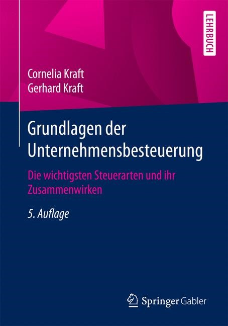 Grundlagen der Unternehmensbesteuerung | Kraft | 5., aktualisierte Auflage, 2017 | Buch (Cover)