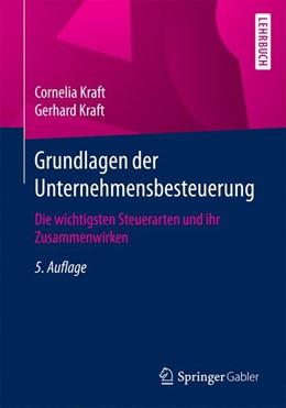Abbildung von Kraft | Grundlagen der Unternehmensbesteuerung | 5., aktualisierte Auflage | 2017 | Die wichtigsten Steuerarten un...