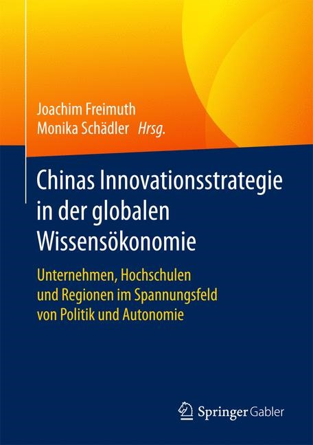 Chinas Innovationsstrategie in der globalen Wissensökonomie | Freimuth / Schädler, 2017 | Buch (Cover)