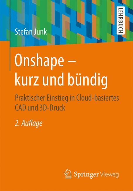 Onshape - kurz und bündig | Junk | 2., überarb. u. erw. Aufl. 2017, 2017 | Buch (Cover)