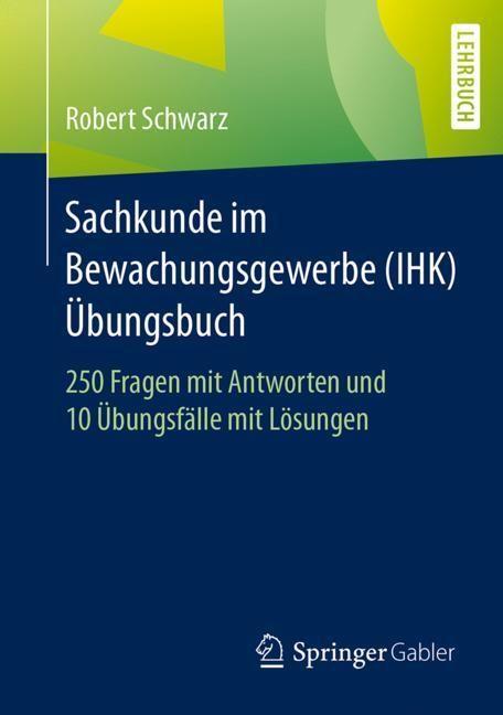 Sachkunde im Bewachungsgewerbe (IHK) - Übungsbuch   Schwarz, 2017   Buch (Cover)