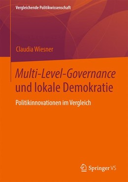 Abbildung von Wiesner | Multi-Level-Governance und lokale Demokratie | 2017 | Politikinnovationen im Verglei...