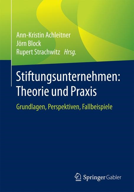 Stiftungsunternehmen: Theorie und Praxis | Achleitner / Block / Strachwitz, 2018 | Buch (Cover)
