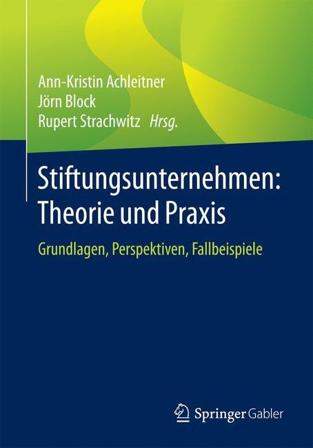 Abbildung von Achleitner / Block / Strachwitz | Stiftungsunternehmen: Theorie und Praxis | 2018