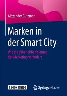Abbildung von Gutzmer | Marken in der Smart City | 1. Auflage | 2017 | beck-shop.de