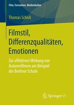 Abbildung von Schick | Filmstil, Differenzqualitäten, Emotionen | 2017 | Zur affektiven Wirkung von Aut...