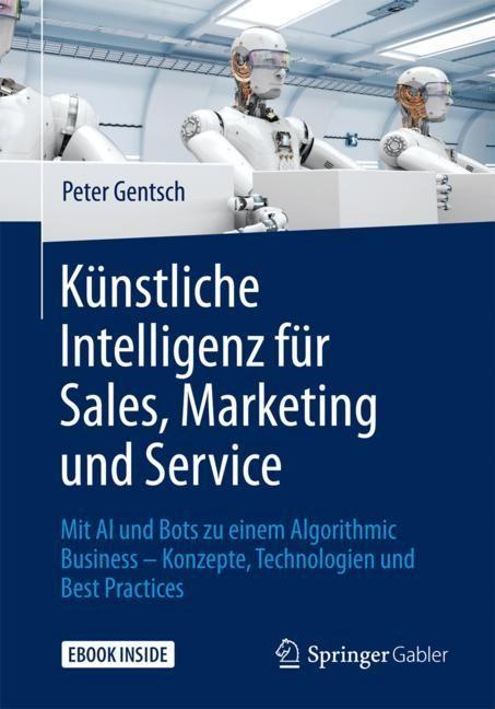 Künstliche Intelligenz für Sales, Marketing und Service | Gentsch, 2017 | Buch (Cover)