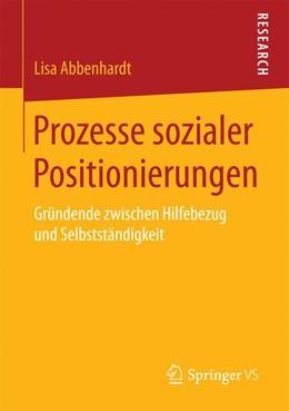 Abbildung von Abbenhardt | Prozesse sozialer Positionierungen | 2017 | Gründende zwischen Hilfebezug ...
