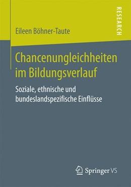 Abbildung von Böhner-Taute | Chancenungleichheiten im Bildungsverlauf | 2017 | Soziale, ethnische und bundesl...