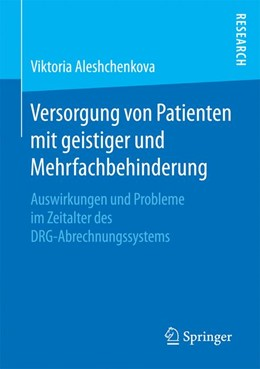 Abbildung von Aleshchenkova | Versorgung von Patienten mit geistiger und Mehrfachbehinderung | 2017 | Auswirkungen und Probleme im Z...