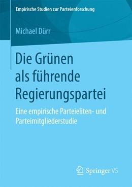 Abbildung von Dürr   Die Grünen als führende Regierungspartei   1. Auflage   2017   beck-shop.de