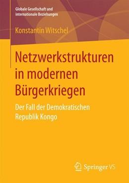 Abbildung von Witschel | Netzwerkstrukturen in modernen Bürgerkriegen | 2017 | Der Fall der Demokratischen Re...