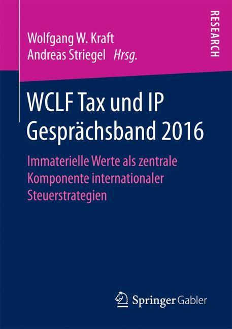 WCLF Tax und IP Gesprächsband 2016 | Kraft / Striegel, 2017 | Buch (Cover)