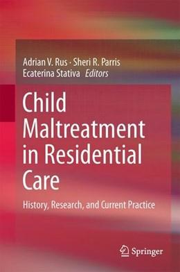 Abbildung von Rus / Parris | Child Maltreatment in Residential Care | 1. Auflage | 2017 | beck-shop.de