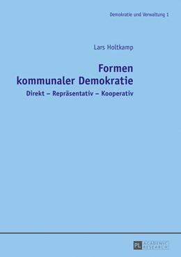 Abbildung von Holtkamp | Formen kommunaler Demokratie | 2017 | Direkt - Repräsentativ - Koope...