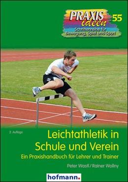 Abbildung von Wastl / Wollny | Leichtathletik in Schule und Verein | 2. Auflage | 2017 | beck-shop.de