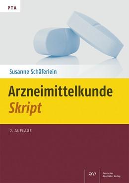 Abbildung von Schäferlein | Arzneimittelkunde-Skript | 2., Auflage | 2017