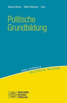 Abbildung von Menke / Riekmann | Politische Grundbildung | 2017 | Inhalte - Zielgruppen - Heraus...