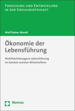 Abbildung von Wendt | Ökonomie der Lebensführung | 2017 | Wohlfahrtsbezogene Lebensführu... | 12