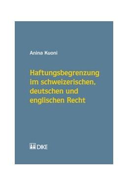 Abbildung von Kuoni | Haftungsbegrenzung im schweizerischen, deutschen und englischen Recht | 1. Auflage | 2016 | beck-shop.de