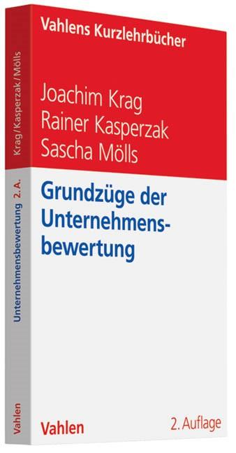 Grundzüge der Unternehmensbewertung | Krag / Kasperzak / Mölls | 2., überarbeitete und aktualisierte Auflage, 2018 | Buch (Cover)