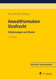 AnwaltFormulare Strafrecht | Breyer / Endler (Hrsg.) | 4., neu bearbeitete Auflage, 2017 | Buch (Cover)