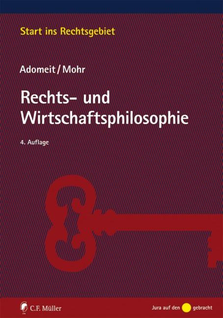 Abbildung von Adomeit / Mohr | Rechts- und Wirtschaftsphilosophie | 4., völlig neu bearbeitete und erweiterte Auflage | 2018