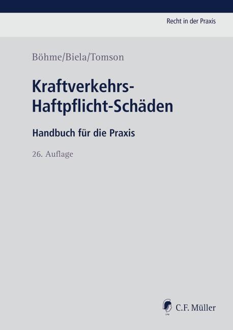 Kraftverkehrs-Haftpflicht-Schäden | Böhme / Biela / Tomson | 26., neu bearbeitete Auflage, 2017 | Buch (Cover)