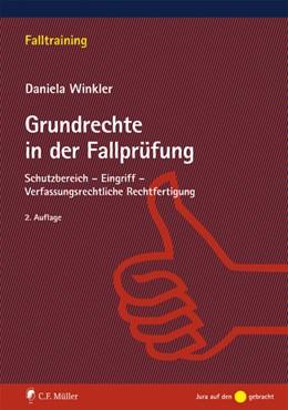 Abbildung von Winkler | Grundrechte in der Fallprüfung | 2., neu bearbeitete Auflage | 2018 | Schutzbereich - Eingriff - Ver...
