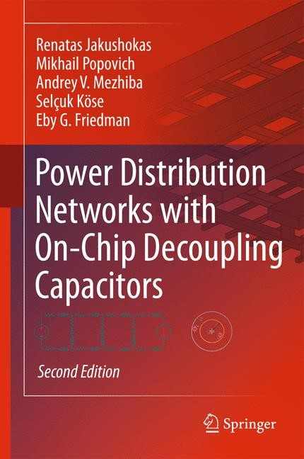 Abbildung von Jakushokas / Popovich / Mezhiba | Power Distribution Networks with On-Chip Decoupling Capacitors | 2nd ed. | 2010