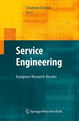 Abbildung von Dustdar / Li   Service Engineering   1st Edition.   2010   European Research Results