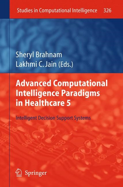 Advanced Computational Intelligence Paradigms in Healthcare 5 | Brahnam / Jain, 2010 | Buch (Cover)